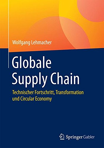 Globale Supply Chain: Technischer Fortschritt, Transformation und Circular Economy