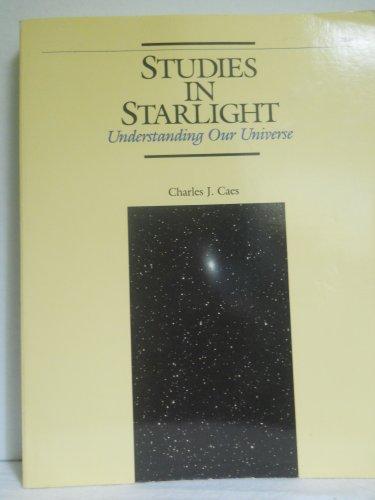 Studies in Starlight: Understanding Our Universe