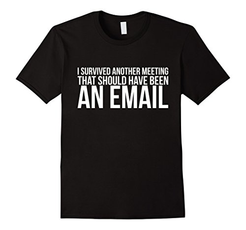 Mens I Survived Another Meeting Shirt   Should Have Been An Email Xl Black