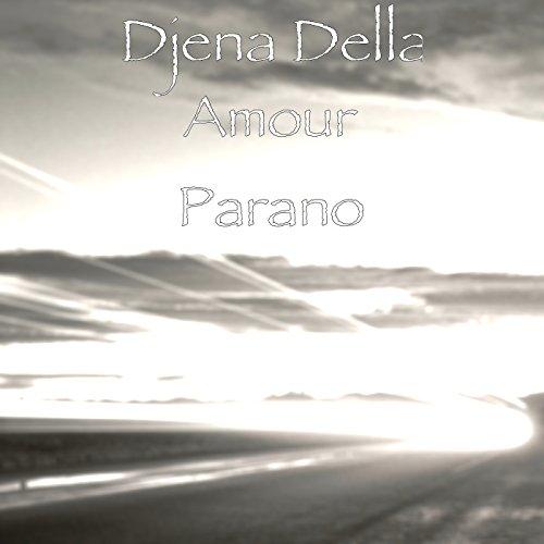 amour parano djena della