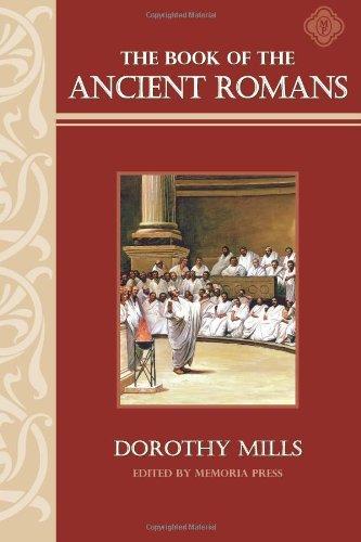 The Book of the Ancient Romans: Memoria Press