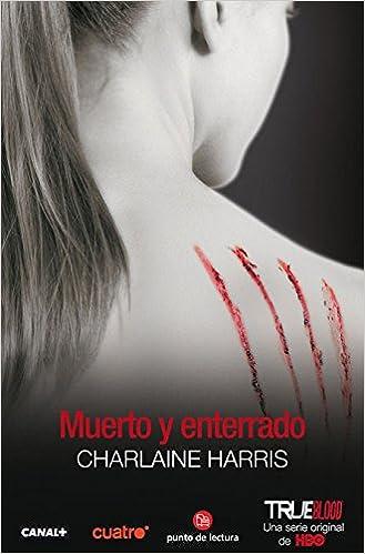 Muerto Y Enterrado Dead And Gone Sookie Stackhouse Spanish Edition Charlaine Harris 9788466319409 Amazon Books