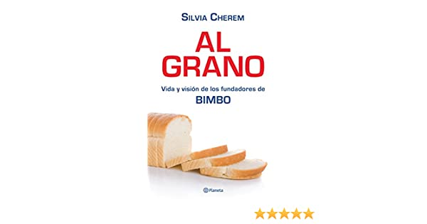 Al Grano (Spanish Edition): Silvia Cherem Sacal: 9781681654164: Amazon.com: Books