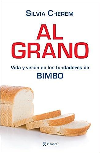 Al Grano (Spanish Edition): Silvia Cherem Sacal: 9781681654164: Amazon.com: Books