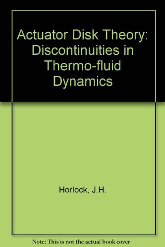 Actuator Disk Theory: Discontinuities in Thermo-fluid Dynamics