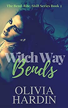 Witch Way Bends (Bend-Bite-Shift Trilogy Book 1) by [Hardin, Olivia]