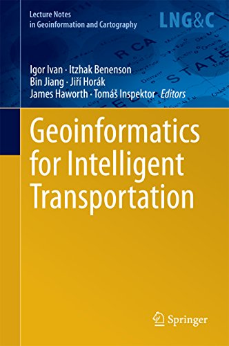 Geoinformatics for Intelligent Transportation (Lecture Notes in Geoinformation and Cartography)