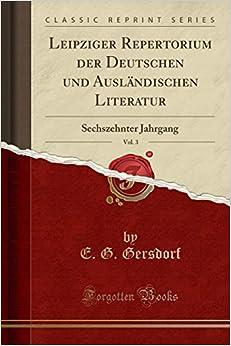 E. G. Gersdorf - Leipziger Repertorium Der Deutschen Und Ausländischen Literatur, Vol. 3: Sechszehnter Jahrgang