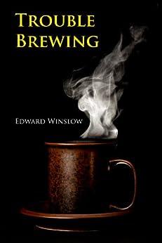 Trouble Brewing by [Winslow, Edward]