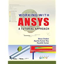 Working with ANSYS: A Tutorial Approach