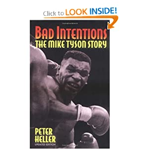 Bad Intentions: The Mike Tyson Story Peter Heller