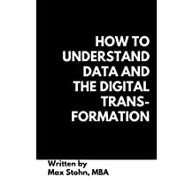 How To Understand Data And The Digital Transformation