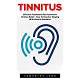 Tinnitus (FREE BONUS INCLUDED)Effective Treatments For Permanent Tinnitus Relief - How To Stop Ear Ringing With Natural Remedies!If you want to learn to cure your persistent tinnitus without typical medical treatments, drugs or surgery, and without h...