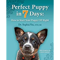 Yin, S: Perfect Puppy in 7 Days: How to Start Your Puppy Off Right