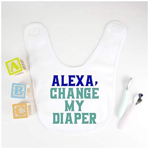 Alexa Change My Diaper Baby Bib Feeding Girl Boy Unisex Funny