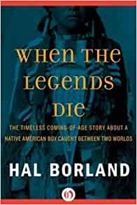 a summary of the novel when the legends die by hal borland When the legends die, the dreams end there is no more greatness - tecumseh quotes from brainyquotecom.