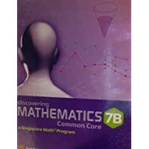Discovering Mathematics Common Core: Textbook 7B Hardcover - 2012 by Singapore Math (2012-05-03)