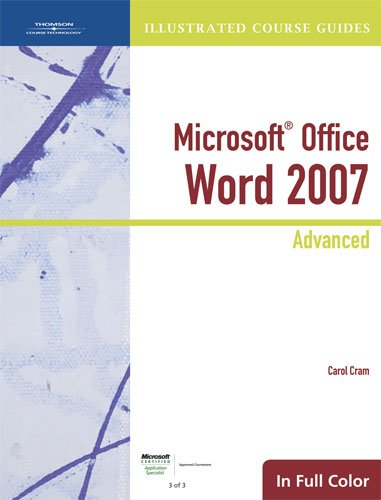 Illustrated Course Guide: Microsoft Office Word 2007 Advanced (Available Titles Skills Assessment Manager (SAM) - Office