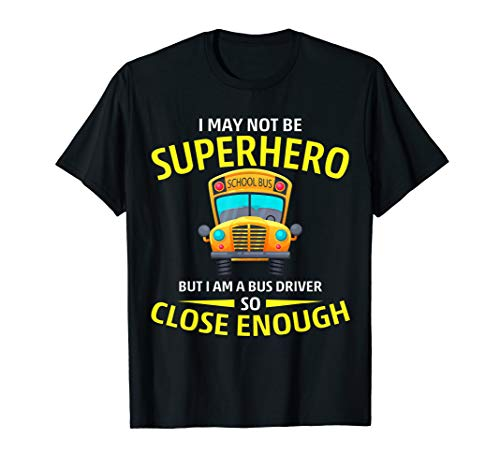 Superhero School Bus Driver Shirt, School Bus Driver Gift T-Shirt ()