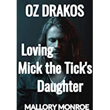 Oz Drakos: Loving Mick the Tick's Daughter
