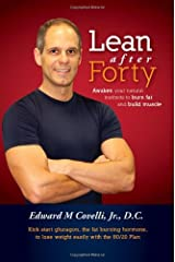 Lean After Forty: Awaken Your Natural Instincts To Burn Fat And Build Muscle Paperback