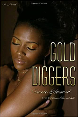 8400b7f08 Amazon.com: Gold Diggers: A Novel (9780385517980): Tracie Howard: Books