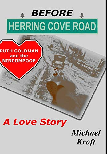 Before Herring Cove Road Ruth Goldman and the Nincompoop [Kroft, Michael] (Tapa Dura)