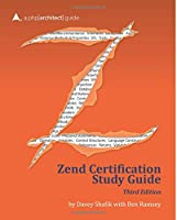 Zend Certification Study Guide: 3rd Edition Front Cover
