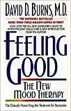 Feeling Good: The New Mood Therapy by David D. Burns, Aaron T. Beck (Preface by)