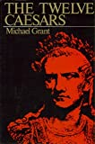 Twelve Caesars, Grant, Michael, 0684144026