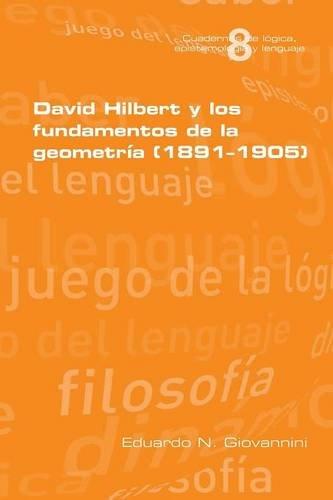 Descargar Libro David Hilbert Y Los Fundamentos De La Geometria Eduardo N Giovannini