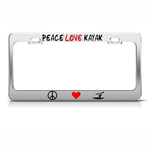 Peace Love Kayak License Plate Frame Metal Chrome Sport Lover Tag Border Perfect for Men Women Car garadge Decor