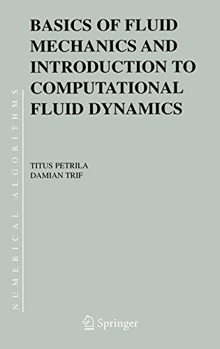 Basics of Fluid Mechanics and Introduction to Computational Fluid Dynamics (Numerical Methods and Algorithms)