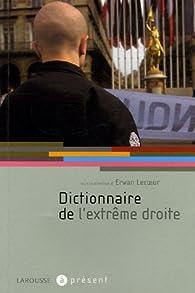 Dictionnaire de l'extrême droite par Erwan Lecoeur