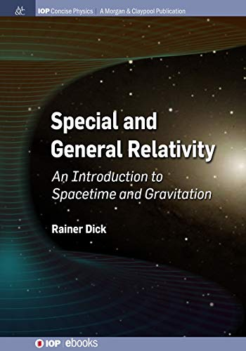 Special and General Relativity: An Introduction to Spacetime and Gravitation (Iop Concise Physics)