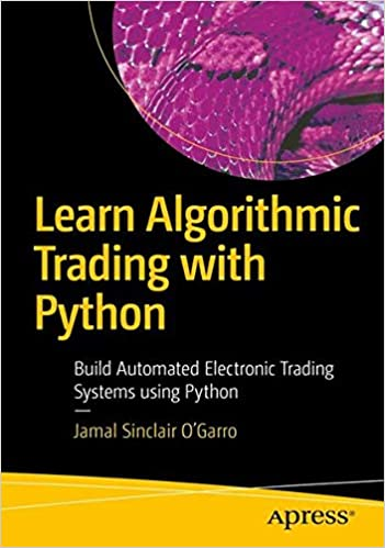 Learn Algorithmic Trading with Python: Build Automated