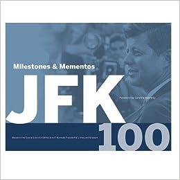 71f959ea320 JFK 100  Milestone   Mementos  Stacey Bredhoff
