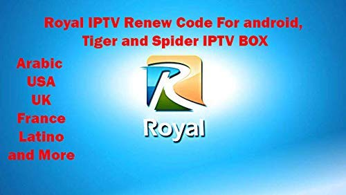 Royal IPTV code subscription 12 months Arabic USA Latino and International  send by E-mail for Tiger Spider and android BOX تجديد اشتراك رويال قنوات