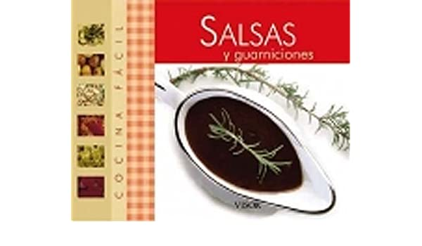 Salsas y guarniciones / Sauces and side dishes (Cocina Fácil) (Spanish Edition): VISOR: 9789875222113: Amazon.com: Books