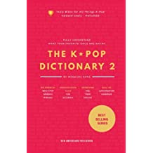 The KPOP Dictionary 2: Learn To Understand What Your Favorite Korean Idols Are Saying On M/V, Drama, and TV Shows