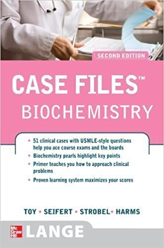 Case Files: Biochemistry, 2nd Edition 2nd (second) Edition by Toy, Eugene, Seifert, Jr., William, Strobel, Henry, Harms, K published by McGraw-Hill Medical (2008)