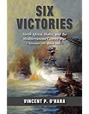 Six Victories: North Africa Malta and the Mediterranean Convoy War November 1941–March 1942