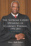 The Supreme Court Opinions of Clarence Thomas, 1991–2011, 2d ed.
