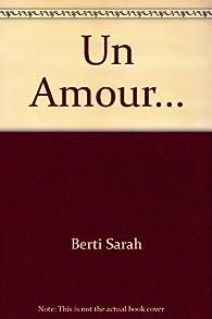 Un Amour... par Sarah Berti