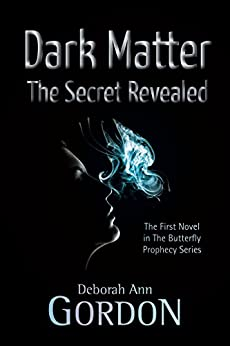 Dark Matter: The Secret Revealed by [Gordon, Deborah Ann]