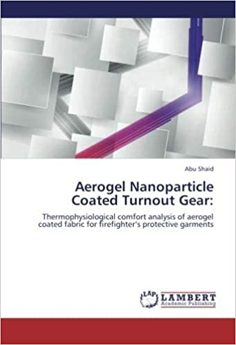 Buy Aerogel Nanoparticle Coated Turnout Gear Book Online at