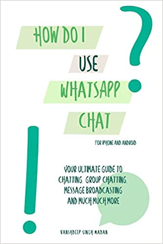 How do I use WhatsApp Chat?!: (Book 1) iPhone and Android