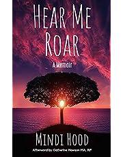 Hear Me Roar: A Memoir