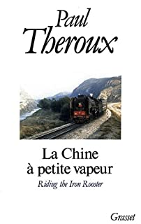La Chine à petite vapeur, Theroux, Paul