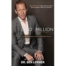 Zero to a Million in One Year: An Entrepreneur's Guide to Overnight Success